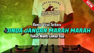 DJ DINDA JANGAN MARAH MARAH TAKUT NANTI LEKAS TUA VIRAL TIKTOK REMIX FULLBASS 2021 - DJ MASDO DINDA