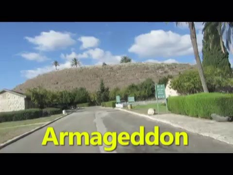 Israel: Armageddon, the Book of Revelation (more commonly known as Tel [Tell] Megiddo Megiddo)