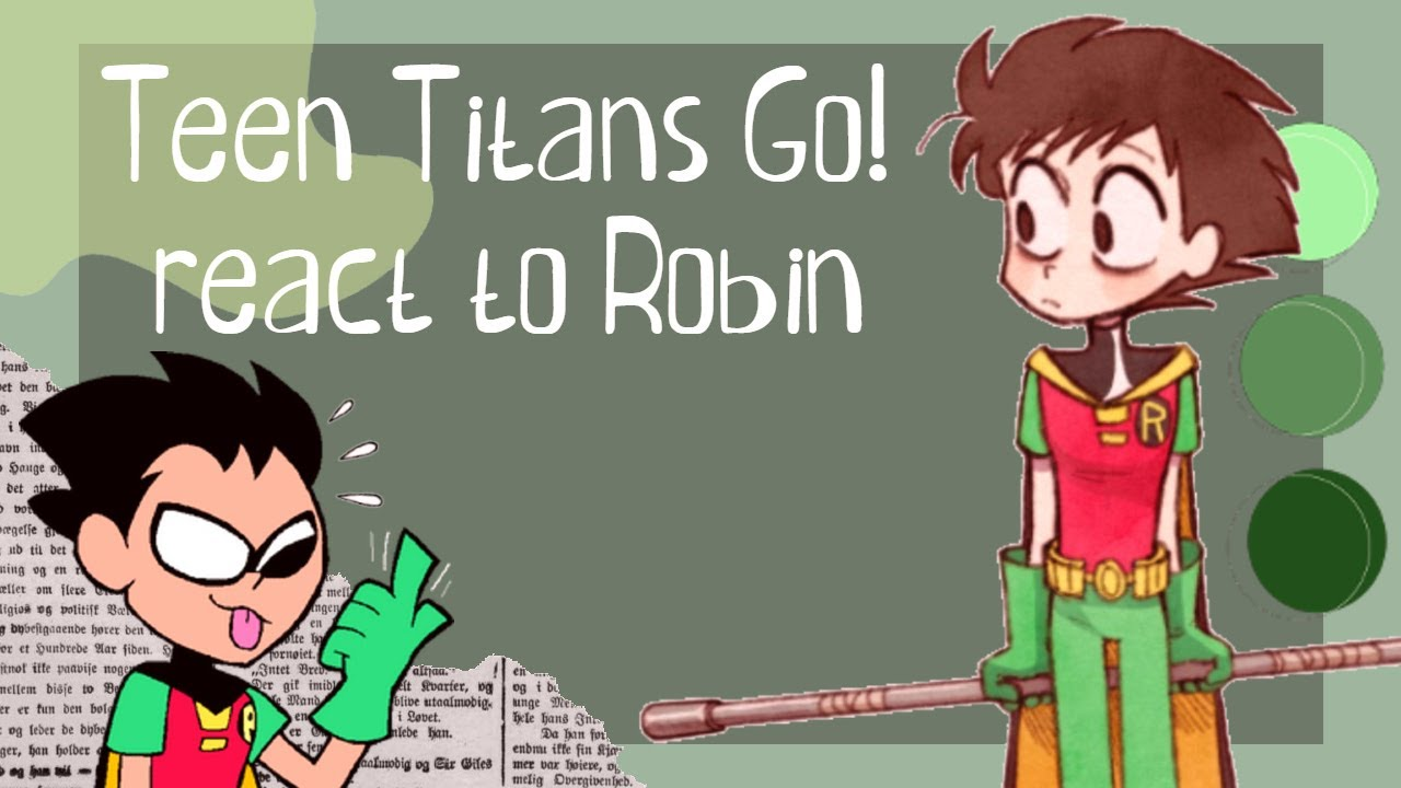 Download Teen Titans Go! react to Robin