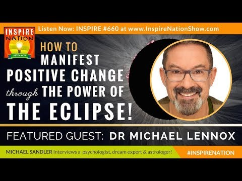 🌖🌗🌘 Post 2017 SOLAR ECLIPSE! You Can Still Manifest Positive Change in Your Life | Michael Lennox