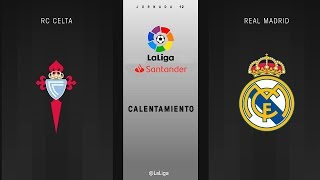Calentamiento RC Celta vs Real Madrid