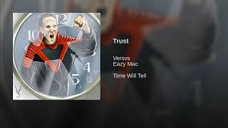 VERSVS - Trust (feat. Eazy Mac)