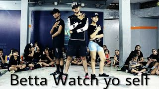 Betta Watch yo self _ problem. Hip hop Dance choreography by Rahul raj Sai nath crew