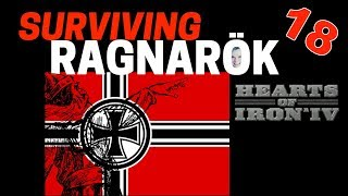 Hearts of Iron 4 - Challenge Survive Ragnarok! - Germany VS World  - Part 18
