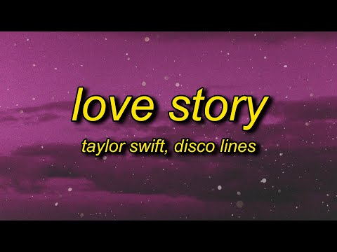 Taylor Swift - Love Story (Lyrics) Disco Lines Remix   marry me juliet you'll never have to be alone