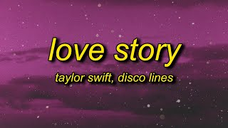Taylor Swift - Love Story (Lyrics) Disco Lines Remix | marry me juliet you'll never have to be alone
