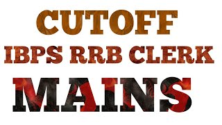 IBPS RRB Clerk Mains Exam Review And Expected Cutoff 2018