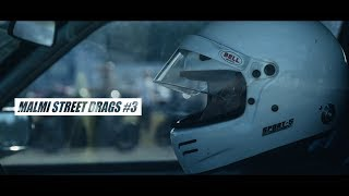 MALMI STREET DRAGS #3 OFFICIAL VIDEO