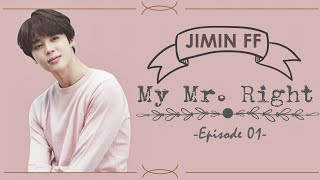 Download [BTS Jimin FF] My Mr. Right  Ep.01 Mp3