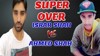 Super Over In Tapeball Israr Shah Vs Ahmed Shah | Best Super Over In Tapeball