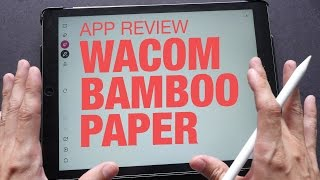 Wacom Bamboo Paper App Review & Walkthrough