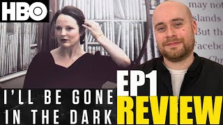 I'll Be Gone In The Dark Episode 1 Review