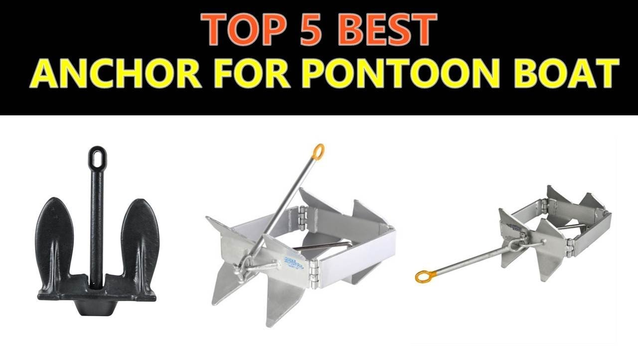 Best Anchor For Pontoon Boat 2019