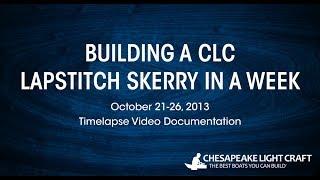 Building A Clc Lapstitch Skerry - Hd 1080p