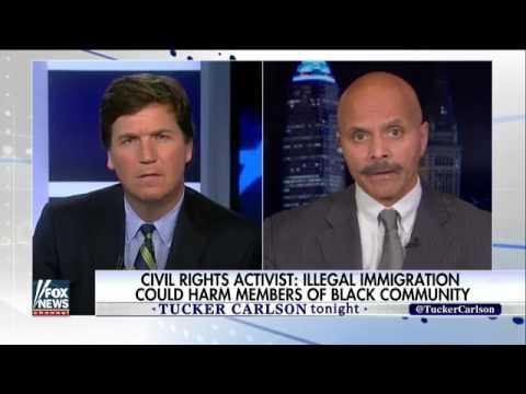 [ Tucker Porn ] Activist Illegal immigration hurts black men most