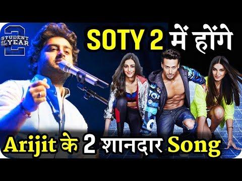Student of The Year 2 : Arijit Singh 2 Song || Tiger Shroff || Ananya Panday || Tara Sutaria