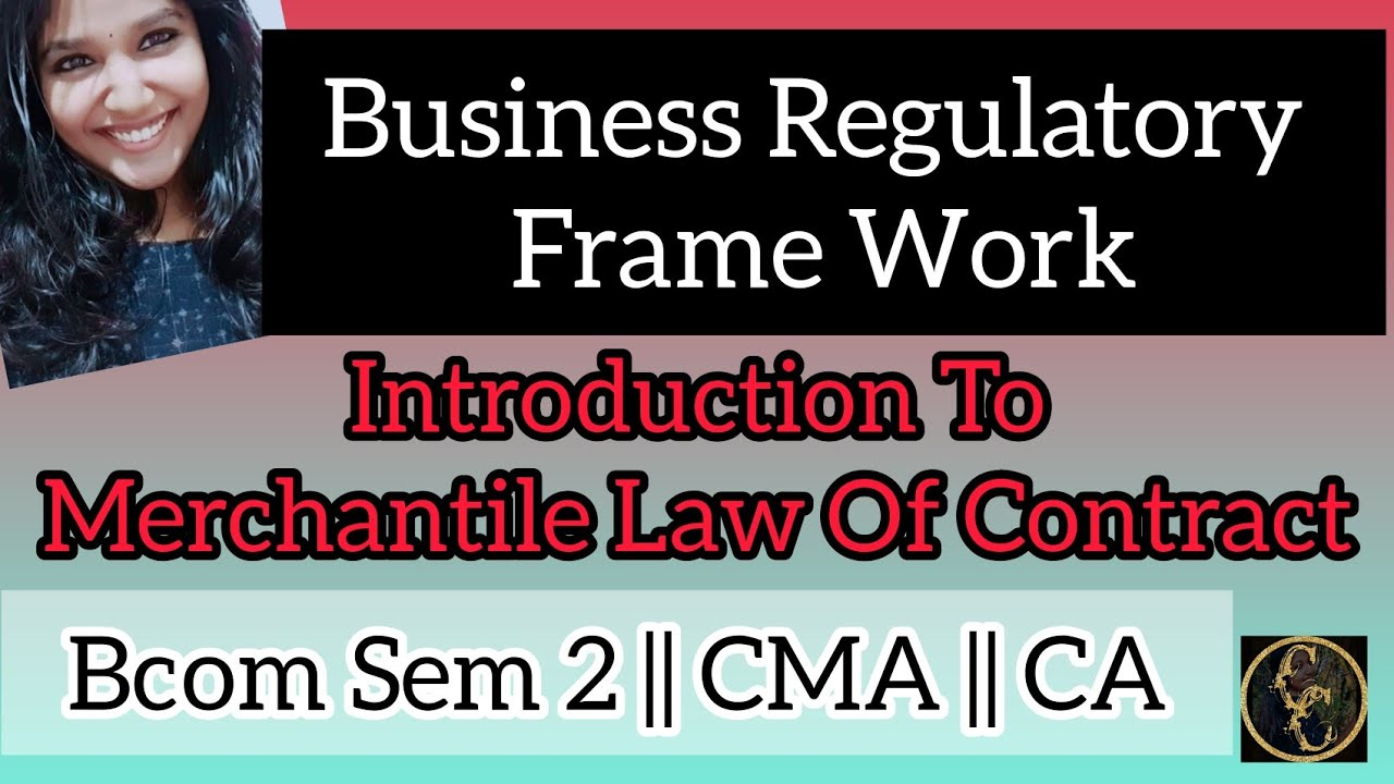 Business Regulatory Frame Work || Indian Contract Act || Intro || Commerce Companion