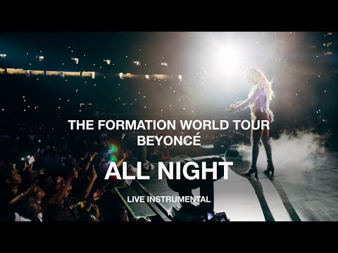 Beyoncé — All Night (The Formation World Tour Instrumental)