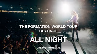 Video Beyoncé — All Night (The Formation World Tour Instrumental) download MP3, 3GP, MP4, WEBM, AVI, FLV Agustus 2018