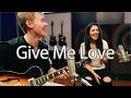 Give Me Love - Ed Sheeran (Sam Golbach and Katrina Stuart Cover)
