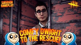 COMFY DWIGHT TO THE RESCUE! Dead By Daylight Survivor Gameplay