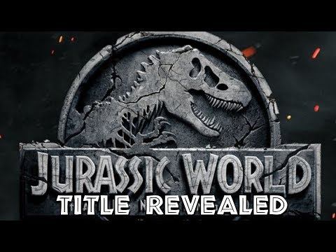 Jurassic World 2 News - Episode 6: JW2 TITLE AND POSTER REVEALED!
