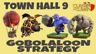 TH9 GOBOLALOON || 3 STAR WAR ATTACK STRATEGY 2017 || GOLEM+BOWLERS+LAVALOONS || CLASH OF CLANS