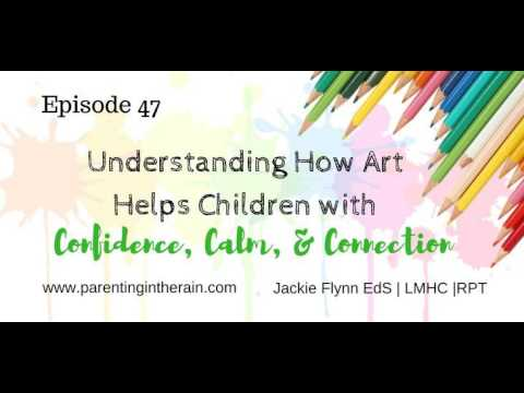 47: Understanding How Art Helps Children with Confidence, Calm, and Connection