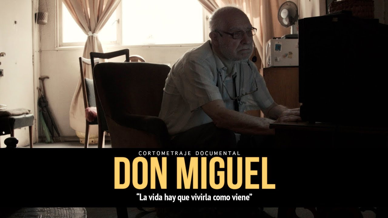 "Cortometraje  Documental ""Don Miguel"""