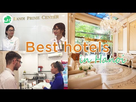 Best Hotels In Hanoi - From $22 The Night