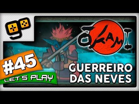 Let's Play: Okami [Wii] - Parte 45 - Guerreiro das Neves