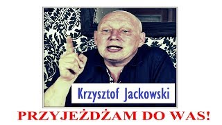 PRZYJEŻDŻAM DO WAS! - Krzysztof Jackowski © VTV