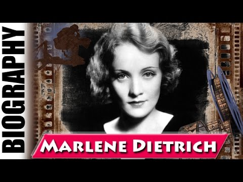 German-American Actress Marlene Dietrich - Biography and Life Story