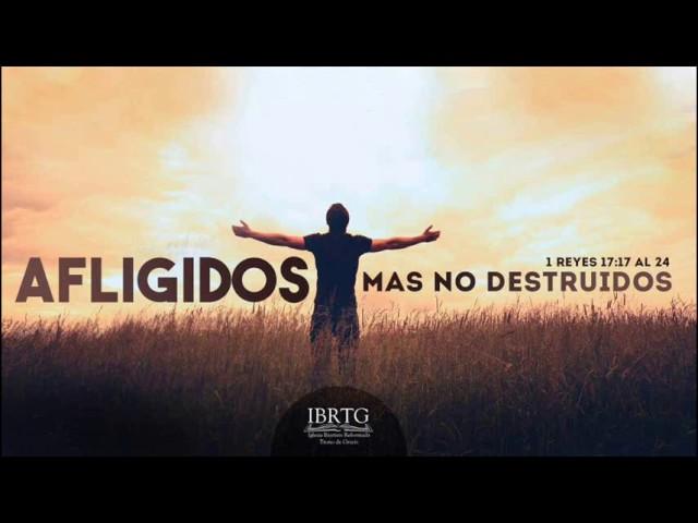 Afligidos mas no destruidos | Ps Plinio R. Orozco