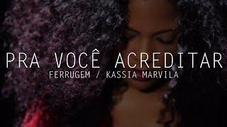 Baixar Pra Você Acreditar - Ferrugem (Kassia Marvila Cover)