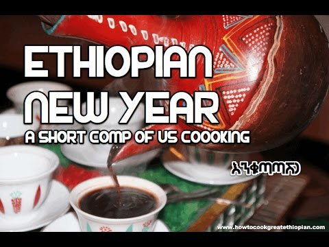 ★★  አማርኛ Ethiopian New Year - in the Kitchen - Enkutatash እንቁጣጣሽ