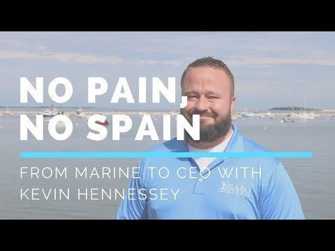 No Pain, No Spain | From Marine to CEO with Kevin Hennessey