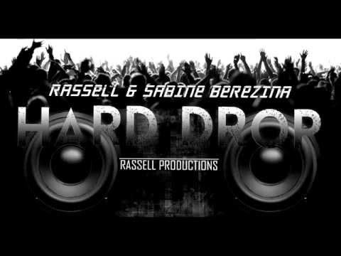 Rassell & Sabine Berezina - Hard Drop (Official Track) (2014)