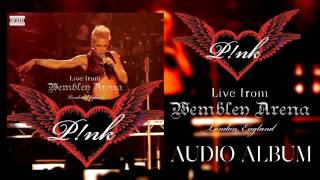 13 Dear Mr  President - P!nk - Live from Wembley Arena, London, England (Audio) + DL link