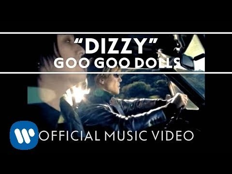 "Goo Goo Dolls - ""Dizzy"" [Official Video]"