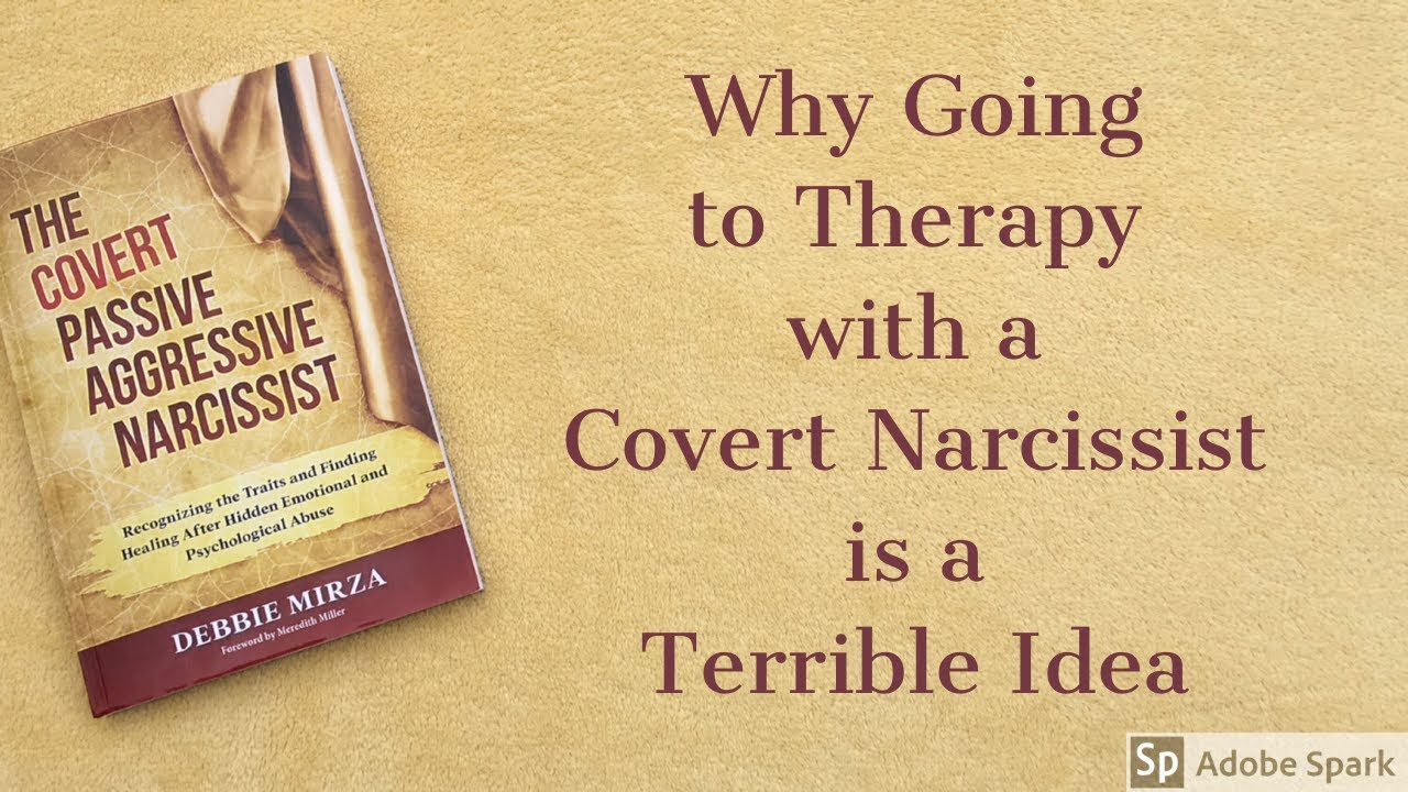 Why Going To Therapy With A Covert Narcissist Is The Worst Idea