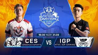 Cerberus Esports vs HTVC IGP Gaming | CES vs IGP [Vòng 14 - 21.09] - ĐTDV Mùa Đông 2019