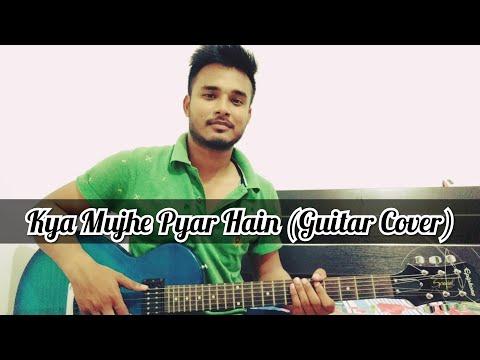 Kya Mujhe Pyar Hain Guitar Cover  Diganta Official  Kk  Wo Lamhe