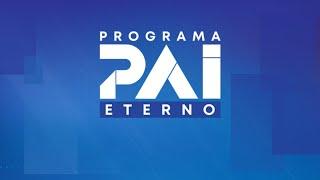 [AO VIVO] Programa Pai Eterno - 17/09/2020
