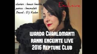 Jadid Warda Charlomanti Rani enceinte   2016 neptune club live ( dj Kader )