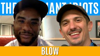 Blow | Brilliant Idiots with Charlamagne Tha God and Andrew Schulz