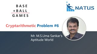 Cryptarithmetic Addition   Problem #6   Base + Ball = Games