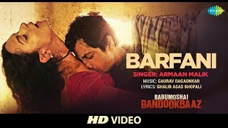 Barfani Video Song | Babumoshai Bandookbaaz