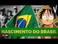 O Nascimento do Brasil │ História do Brasil .feat Pirula