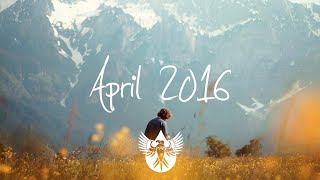 Indie/Pop/Folk Compilation - April 2016 (1-Hour Playlist)